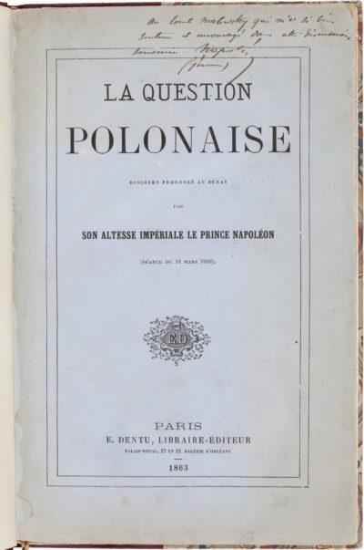 """""""La question polonaise"""" dédicacé au comte Walewski - Patrimoine Charles-André COLONNA WALEWSKI, en ligne directe de Napoléon"""